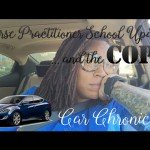 #CarChronicles | Nurse Practitioner School Update